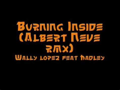 Burning Inside (albert Neve Rmx)  Wally Lopez Feat Hadley