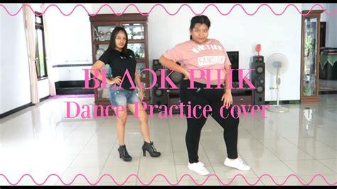 Black Pink Dance Practice [cover]