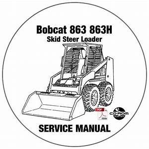 Bobcat Skid Steer Loader 863 863h Service Repair Manual 514411001