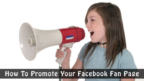 facebook fan page promotion 26 creative ways to promote your facebook page webaholic
