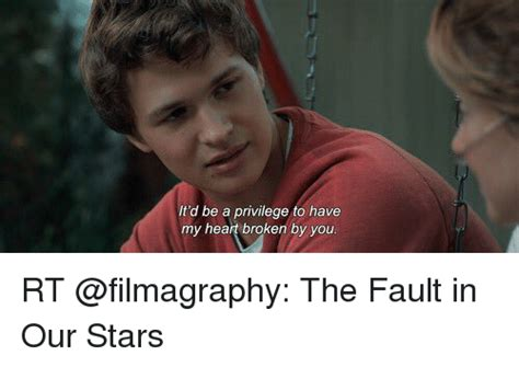 The Fault In Our Stars Meme - it d be a privilege to have my heart broken by you rt the fault in our stars meme on me me