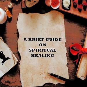 A Brief Guide On Spiritual Healing