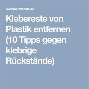Klebereste Von Kunststoff Entfernen : klebereste von plastik entfernen 10 tipps gegen klebrige r ckst nde mit bildern plastik ~ Watch28wear.com Haus und Dekorationen