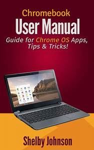 Chromebook User Manual  Guide For Chrome Os Apps  Tips