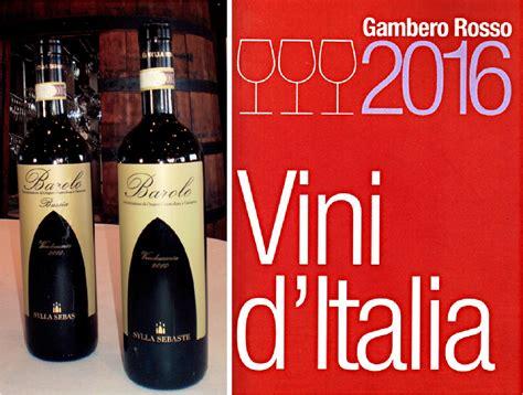 Due Bicchieri Gambero Rosso by Vini D Italia 2016 I Due Bicchieri Al Bussia