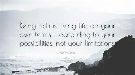 paul mckenna quote  rich  living life