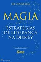 creating magic  common sense leadership strategies