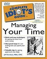 The Complete Idiot U0026 39 S Guide To Managing Your Time By Jeff