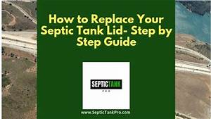 How To Replace A Septic Tank Lid  A Step