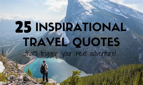 25 inspirational travel quotes that ll trigger your next