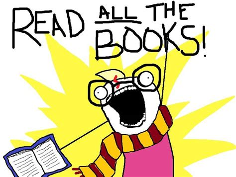 Buy All The Books Meme - when you realize you can t read all the things book recommendations and reviews book riot