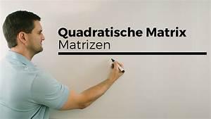 Matrizen Berechnen : quadratische matrix matrizen mathehilfe online mathe by daniel jung youtube ~ Themetempest.com Abrechnung