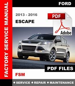 2013 2014 2015 2016 Ford Escape Factory Service Repair