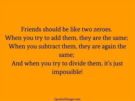 friends     zeroes friendship quotes