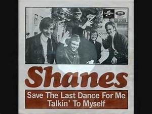 Shanes - Save The Last Dance For Me. - YouTube