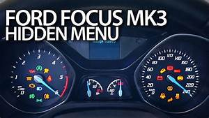 Ford Focus Mk3 Hidden Menu  Diagnostic Test Mode Instrument Cluster