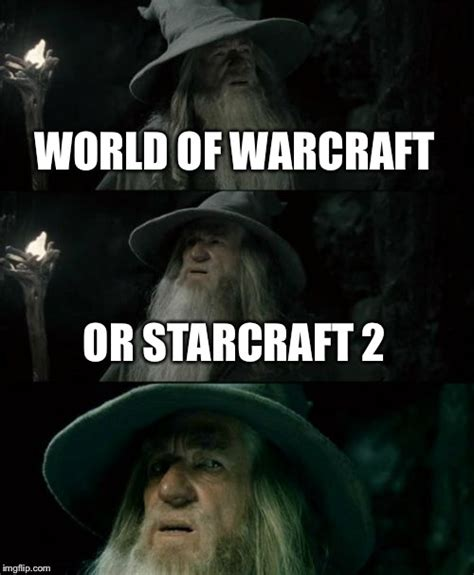 Warcraft Meme - confused gandalf meme imgflip