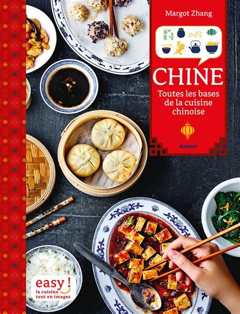 chine toutes les bases de la cuisine chinoise par margot zhang chine info