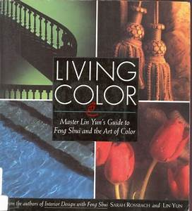 Living Color Master Lin Yuns Guide To Feng Shui And The Art Of Color Durch Sarah Rossbach