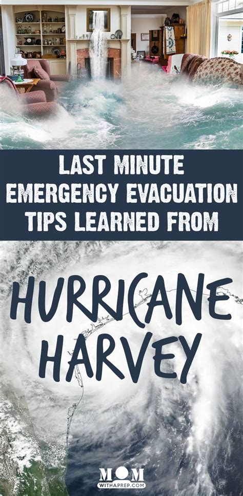last minute emergency evacuation tips learned from hurricane harvey with a prep