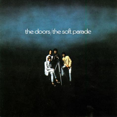 the doors the soft parade the soft parade the doors songs reviews credits