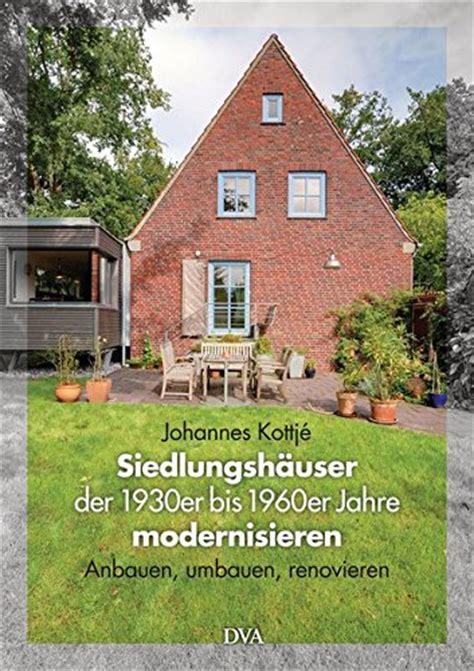 Grundriss Veraendern Das Haus Waechst Innen by Haus Umbauen Statt Neubau Umbauideen Bauen De