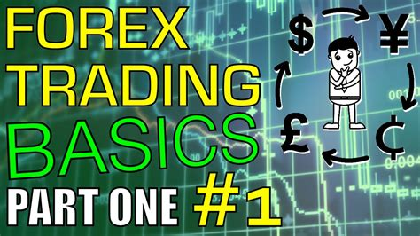currency trading forex trading basics forex trading for beginners part 1