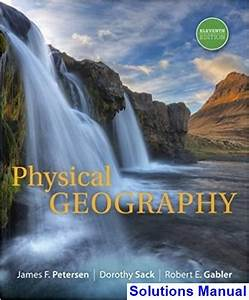 Physical Geography 11th Edition Petersen Solutions Manual