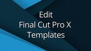 3 edit final cut templates video tutorial With free final cut pro intro templates