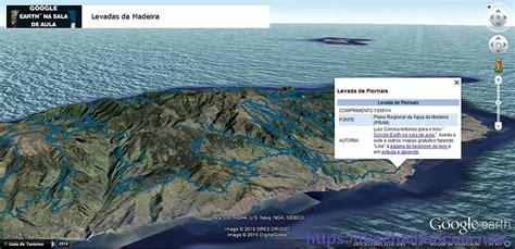Google Earth na Sala de Aula: Levadas de Madeira