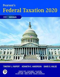 Solution Manual For Pearson U2019s Federal Taxation 2020 Individuals  33rd Edition By Timothy J