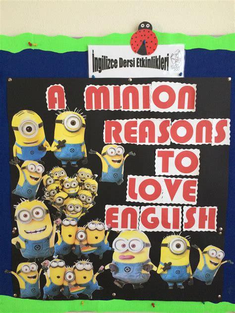 minion reasons  love english english bulletin boards    school ideas