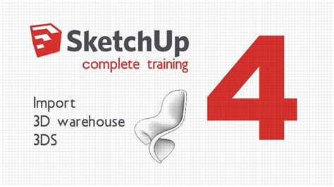 sketchup complete training lesson  importing files