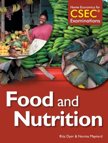 Home Economics for CSEC Examinations: Food & Nutrition by ...