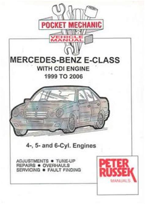 free car repair manuals 2006 mercedes benz e class engine control 1999 2006 mercedes benz e class w210 series with 4 5 6 cyl cdi diesel engines russek