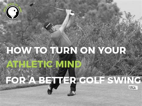 Better Golf Swing by Turn On Your Athletic Mind For A Better Golf Swing