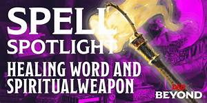 Spell Spotlight  Healing Word And Spiritual Weapon