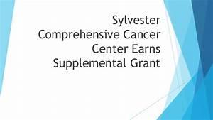 Sylvester Comprehensive Cancer Center Earns Supplemental Grant