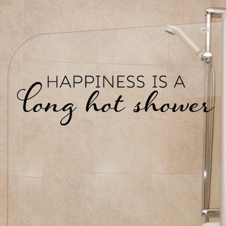 happiness   long hot shower wall quotes decal wallquotescom