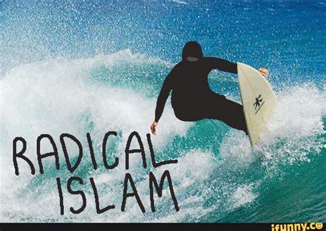 Radical Islam Meme - radical ifunny