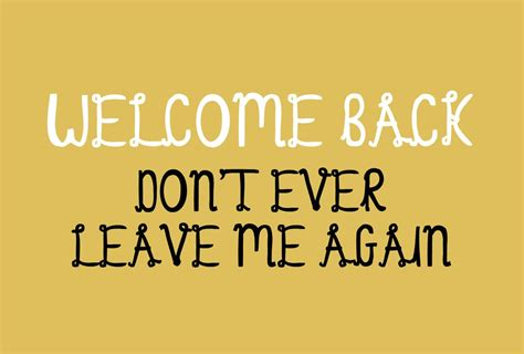 Welcome Back Quotes Friends