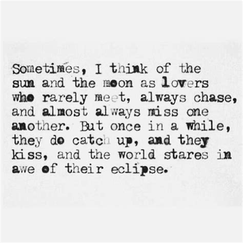 Sun And Moon Quotes Sometimes I Think Of The Sun And The Moon As Who