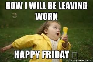 Happy Leaving Work Friday Meme
