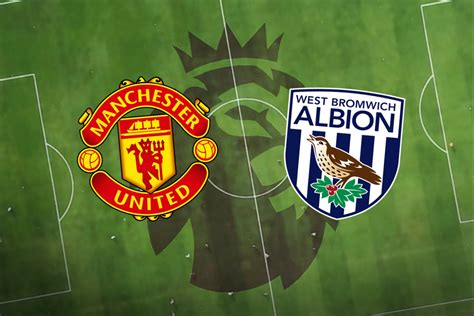 Manchester United vs West Brom: Prediction, team news, TV ...