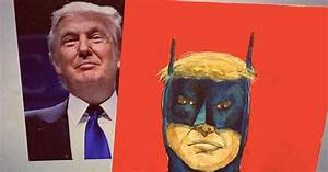 You can't just tell kids you're Batman, Donald Trump