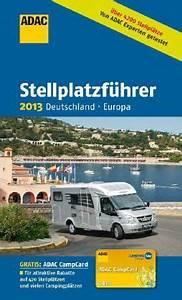Adac Stellplatzführer Deutschland Europa 2018 : adac stellplatzf hrer deutschland europa 2013 buch ~ Jslefanu.com Haus und Dekorationen
