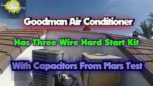 Goodman Air Conditioner Has Three Wire Hard Start Kit With
