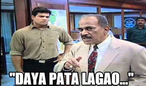 Acp Pradyuman Meme - acp pradyuman meme 28 images cid memes acp pradyuman in coma after he was asked to solve