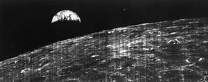 This Is The First Picture Of Earth From The Moon -- Taken ...