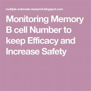 Monitoring Memory B Cell Number To Keep Efficacy And